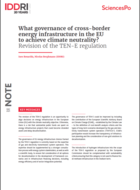 Quelle gouvernance des infrastructures énergétiques transfrontalières dans l'UE pour atteindre la neutralité climat ? Révision du règlement TEN-E