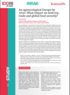 Une Europe agroécologique à l'horizon 2050 : quel impact sur l'utilisation des terres, le commerce et la sécurité alimentaire mondiale ?