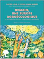 Tomorrow, an agroecological Europe. Pesticides-free feeding, reviving biodiversity