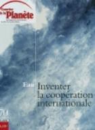 Inventer la coopération internationale - Vers une autorité mondiale de l'eau