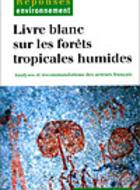 Livre blanc sur les forêts tropicales humides