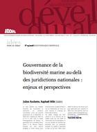 Gouvernance de la biodiversité marine au-delà des juridictions nationales: enjeux et perspectives