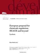 Proposition de règlement européen des produits chimiques : REACH, enjeux et perspectives. Synthèse