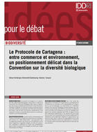 Le Protocole de Cartagena : entre commerce et environnement, un positionnement délicat dans la Convention sur la diversité biologique