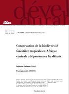 Conservation de la biodiversité forestière tropicale en Afrique centrale : dépassionner les débats