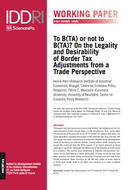 To B(TA) or not to B(TA)? On the Legality and Desirability of Border Tax Adjustments from a Trade Perspective