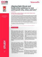 Aligner les ambitions et les actions en matière de climat et de biodiversité : pourquoi, quoi, comment et quand ?